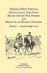 Virginia and West Virginia Genealogical Data from Revolutionary War Pension and Bounty Land Warrant Records: Volume 1 - Patrick G. Wardell