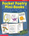Pocket Poetry Mini-Books: 12 Absolutely Adorable Literacy-Building Mini-books on Favorite Themes for Kids to Read Again and Again-in School or at Home - Betsy Franco, Betsy Franco