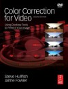 Color Correction for Video, Second Edition: Using Desktop Tools to Perfect Your Image (DV Expert Series) - Steve Hullfish, Jaime Fowler