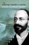 The Positive Theory of Capital (LvMI) - Eugen von Böhm-Bawerk, William Smart