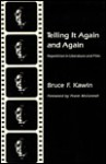 Telling It Again and Again: Repetition in Literature and Film - Bruce F. Kawin