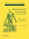 Mathematical Physiology: 1 (Interdisciplinary Applied Mathematics) - James Keener