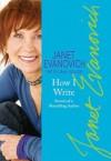 How I Write: Secrets of a Bestselling Author - Janet Evanovich, Ina Yalof