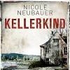 Kellerkind - Nicole Neubauer, Richard Barenberg, Deutschland Random House Audio