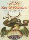 Veritable Key of Solomon (Sourceworks of Ceremonial Magic Series Vol. 4) - Stephen Skinner, David Rankine