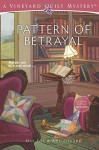 Pattern of Betrayal (Vineyard Quilt Mysteries) - Mae Fox, Amy Lillard