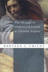 The Struggle to Understand Isaiah as Christian Scripture - Brevard S. Childs