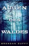 Augen des Waldes: Thriller (suhrkamp taschenbuch) - Brendan Duffy, Kirsten Riesselmann