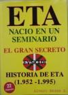 E.T.A. nació en un seminario. El gran secreto. Historia de ETA (1952-1995) - Alvaro Baeza L.