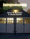 Entrepreneurship: Successfully Launching New Ventures Value Pack (Includes Business Plan Pro, Entrepreneurship: Starting and Operating a - Bruce Barringer, Duane Ireland