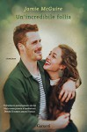 Un'incredibile follia: La storia di Erin e Weston - Jamie McGuire, Adria Tissoni
