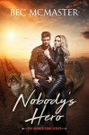 Nobody's Hero (The Burned Lands Book 1) - Bec McMaster