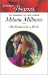 His Mistress for a Week - Melanie Milburne