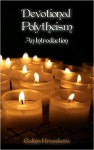 Devotional Polytheism: An Introduction - Galina Krasskova