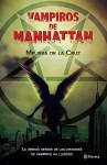 Vampiros en Manhattan: La verdad detrás de las historias de vampiros ha llegado (Spanish Edition) - Melissa de la Cruz