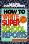 How to Write Super School Reports - Elizabeth James, Carol James