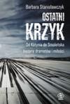 Ostatni krzyk. Od Katynia do Smoleńska... - Barbara Stanisławczyk