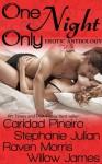 One Night Only... - Stephanie Julian, Caridad Piñeiro, Raven Morris, Willow James