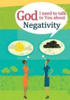 God I Need to Talk to You about: Negativity - Michael Newman