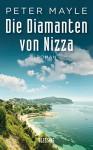 Die Diamanten von Nizza: Roman - Peter Mayle, Ursula Bischoff