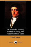 The Artist and Publicity, a Happy Evening, and Rossini's Stabat Mater (Dodo Press) - Richard Wagner