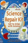 Science Repair Kit (Repair Kits) - Sarah Angliss, William Vandyck