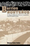 Barrios Nortenos: St. Paul and Midwestern Mexican Communities in the Twentieth Century - Dionicio Nodín Valdés, Vald, Dennis Nodin Valdes