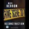 Reconstruction - Mick Herron