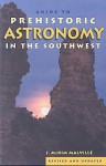 A Guide to Prehistoric Astronomy in the Southwest - J. McKim Malville