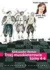 Trzej muszkieterowie, tom IV-VI - Aleksander Dumas