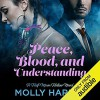 Peace, Blood and Understanding - Molly Harper, Amanda Ronconi
