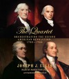 The Quartet: Orchestrating the Second American Revolution, 1783-1789 - Joseph J. Ellis, Robertson Dean