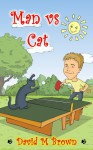Man vs Cat - David M. Brown, Donna Brown