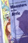Monsters in the Attic - Dian Curtis Regan, Laura Cornell
