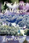 For Love Of Maggie - Fran Shaff