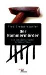 Der Hammerm Rder. Ein Dokumentarischer Kriminalroman - Fred Breinersdorfer