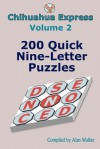 Chihuahua Express Volume 2: 200 Quick Nine-Letter Puzzles - Alan Walker
