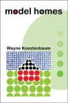 Model Homes - Wayne Koestenbaum