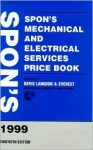 Spon's Mechanical and Electrical Services Price Book 1999 - David Langdon & Everest, P. Langdon