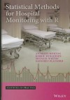 Statistical Methods for Hospital Monitoring with R - Anthony Morton, Kerrie L Mengersen, Geoffrey Playford, Michael Whitby