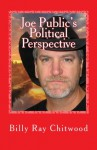 Joe Public's Political Perspective - Billy Ray Chitwood