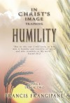 Humility (In Christ's Image Training) - Francis Frangipane