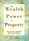 The wealth Power of Property - You can be a property millionaire - Fred Johnson, Brett Johnson