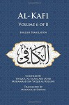 Al-Kafi, Volume 6 of 8: English Translation - Thiqatu al-Islam, Abu Ja'far Muhammad ibn Ya'qub al-Kulayni, Muhammad Sarwar