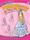 How to Draw Princesses and Other Fairy Tale Pictures - Barbara Soloff Levy