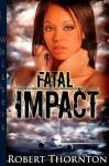 Fatal Impact - Robert Thornton