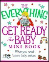 Everything Get Ready for Baby Mini Book - Adams Media, Katina Jones