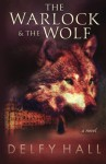 The Warlock and the Wolf - Delfy Hall
