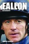 Fallon: The Biography - Andrew Longmore
