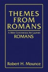 Themes from Romans: A Bible Commentary for Laymen: Romans - Robert H. Mounce